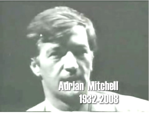Adrian Mitchell 1932 - 2008