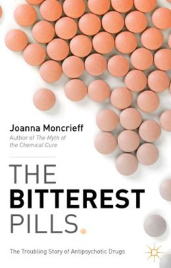 The Bitterest Pills: The Troubling Story of Antipsychotic Drugs cover
